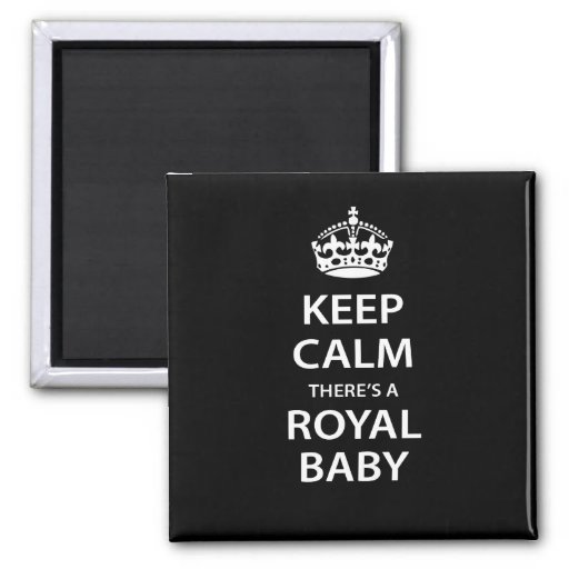Keep Calm There's A Royal Baby Fridge Magnet
