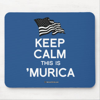 Keep Calm This is 'Murica Mouse Pad
