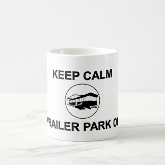 Keep Calm Trailer Park On Mug