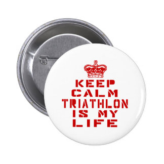 Keep calm Triathlon is my life 6 Cm Round Badge