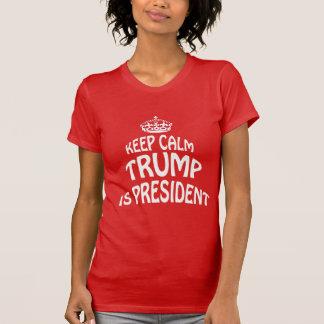 KEEP CALM TRUMP IS PRESIDENT T-Shirt
