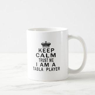 Keep Calm Trust Me I Am A Tabla  Player Basic White Mug
