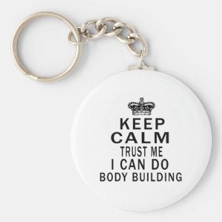 Keep Calm Trust Me I Can Do Body Building Keychain