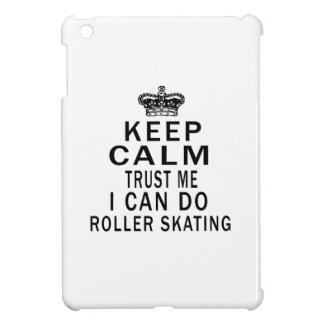 Keep Calm Trust Me I Can Do Roller Skating iPad Mini Cases
