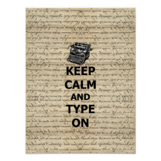 Keep calm & type on poster