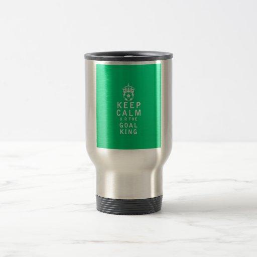Keep Calm u r the Goal King Coffee Mugs
