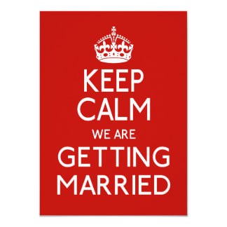 """Keep Calm We Are Getting Married - Wedding 4.5"""" X 6.25"""" Invitation Card"""