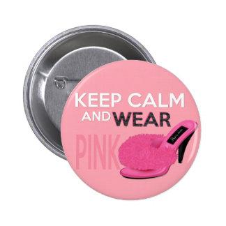 Keep Calm Wear Pink Pins