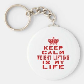 Keep calm Weight Lifting is my life Basic Round Button Key Ring