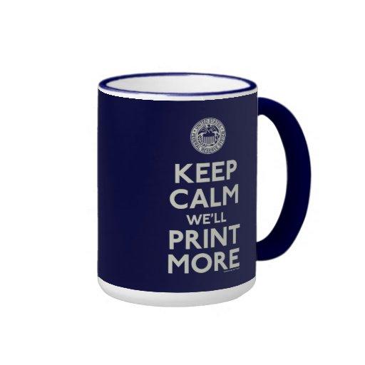 Keep Calm We'll Print More Fed Mug