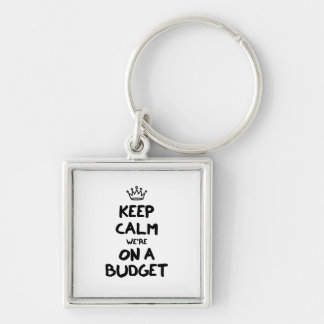 Keep Calm We're On A Budget Silver-Colored Square Key Ring