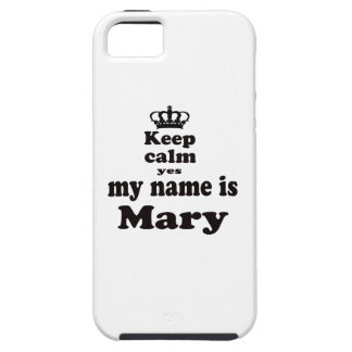 Keep Calm Yes My Name Is Mary iPhone 5 Case