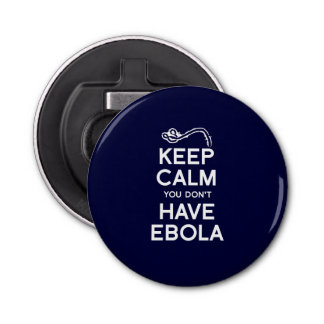KEEP CALM YOU DON'T HAVE EBOLA