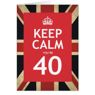 Keep Calm You re 40 Greeting Card