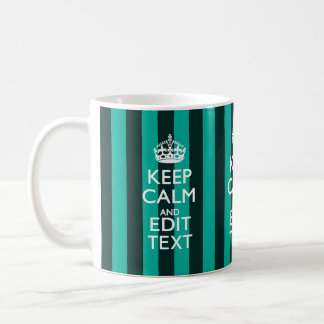 Keep Calm Your Text on Turquoise Stripes Decor Coffee Mug