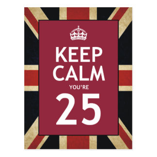 Keep Calm You're 25 Postcard