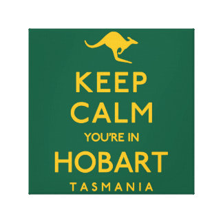 Keep Calm You're in Hobart! Canvas Print