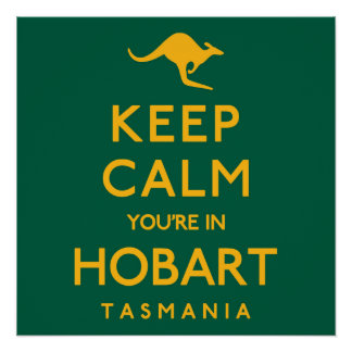 Keep Calm You're in Hobart! Poster