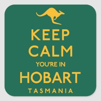 Keep Calm You're in Hobart! Square Sticker
