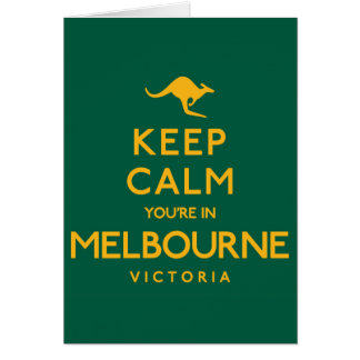 Keep Calm You're in Melbourne! Card