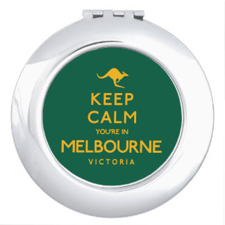 Keep Calm You're in Melbourne! Compact Mirror