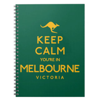 Keep Calm You're in Melbourne! Notebooks