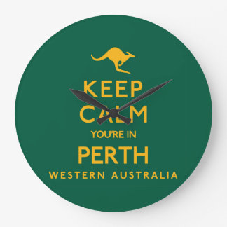 Keep Calm You're in Perth! Large Clock