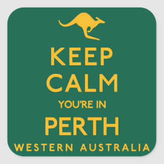 Keep Calm You're in Perth! Square Sticker