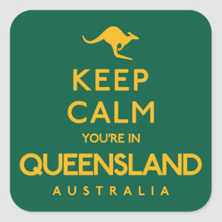 Keep Calm You're in Queensland! Square Sticker