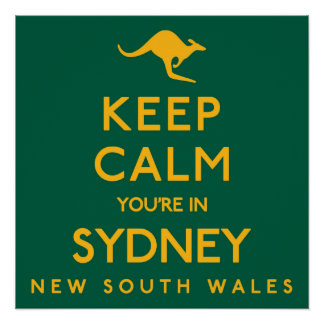 Keep Calm You're in Sydney! Poster