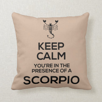Keep Calm, You're in the Presence of a Scorpio Cushion