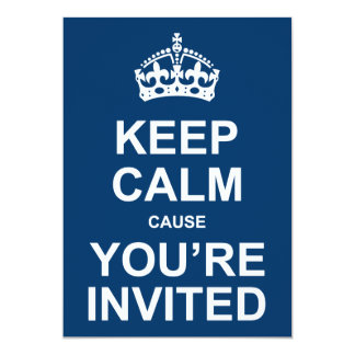 Keep Calm You're Invited Party Invite