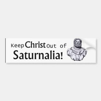 Keep Christ out of Saturnalia! Bumper Sticker
