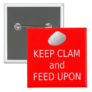 Keep Clam and Feed Upon. Clambake button. 15 Cm Square Badge