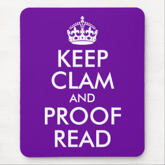 Keep Clam and Proof Read Mouse Pad