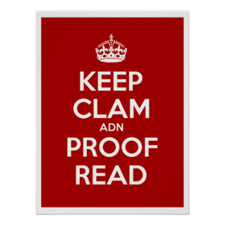 Keep Clam and Proof Read Poster