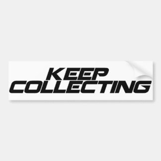 Keep Collecting Bumper Sticker