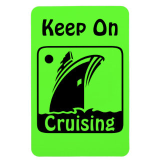 Keep Cruising Green Magnet