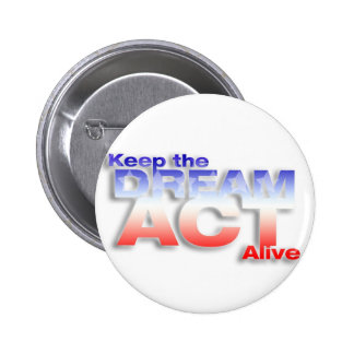 Keep DREAM Act Alive 6 Cm Round Badge