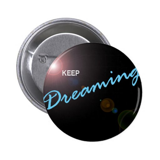 Keep Dreaming Button