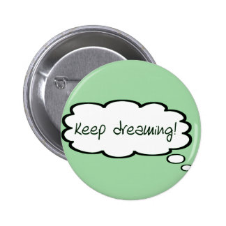 Keep dreaming thought bubble design 6 cm round badge
