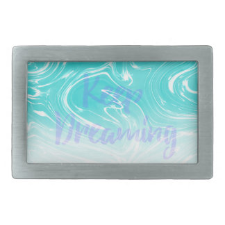 Keep Dreaming Typography on Liquid Marble Design Belt Buckle