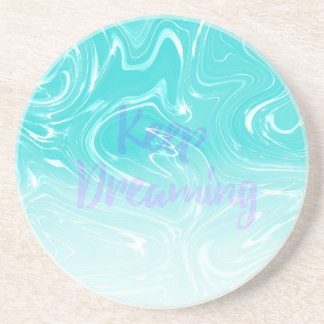 Keep Dreaming Typography on Liquid Marble Design Coaster