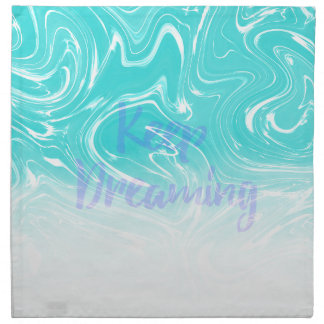 Keep Dreaming Typography on Liquid Marble Design Napkin