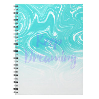 Keep Dreaming Typography on Liquid Marble Design Notebook
