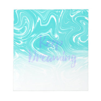 Keep Dreaming Typography on Liquid Marble Design Notepad