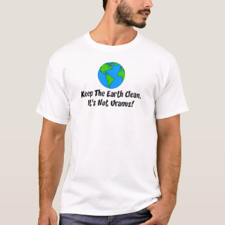 Keep Earth Clean Not Uranus T-Shirt