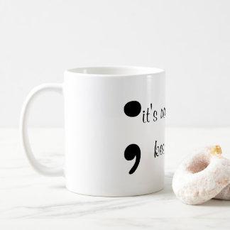 ; keep going coffee mug
