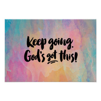 Keep Going. God's Got This! Art Print