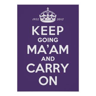 Keep Going Ma'am A2 Poster Queen's Diamond Jubilee